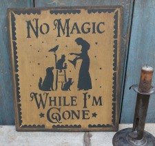 Primitive wood Sign - No Magic